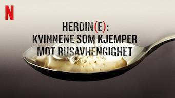 Heroin(e): Kvinnene som kjemper mot rusavhengighet (2017)