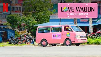 Love Wagon: På reise gjennom Asia (2018)