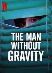 The Man Without Gravity a poszter Sorozat figyelőn